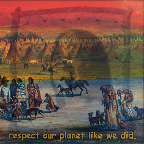 Respect our planet like the indians did
